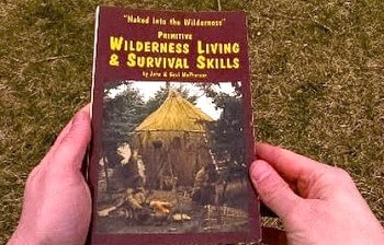 Primitive Wilderness Living & Survival Skills Naked into the Wilderness