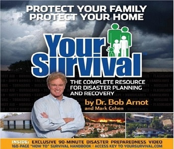 Your Survival Protect Yourself from Tornadoes, Earthquakes, Flu Pandemics, and other Disasters