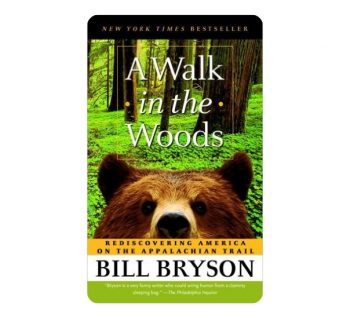 A Walk in the Woods - Rediscovering America on the Appalachian Trail